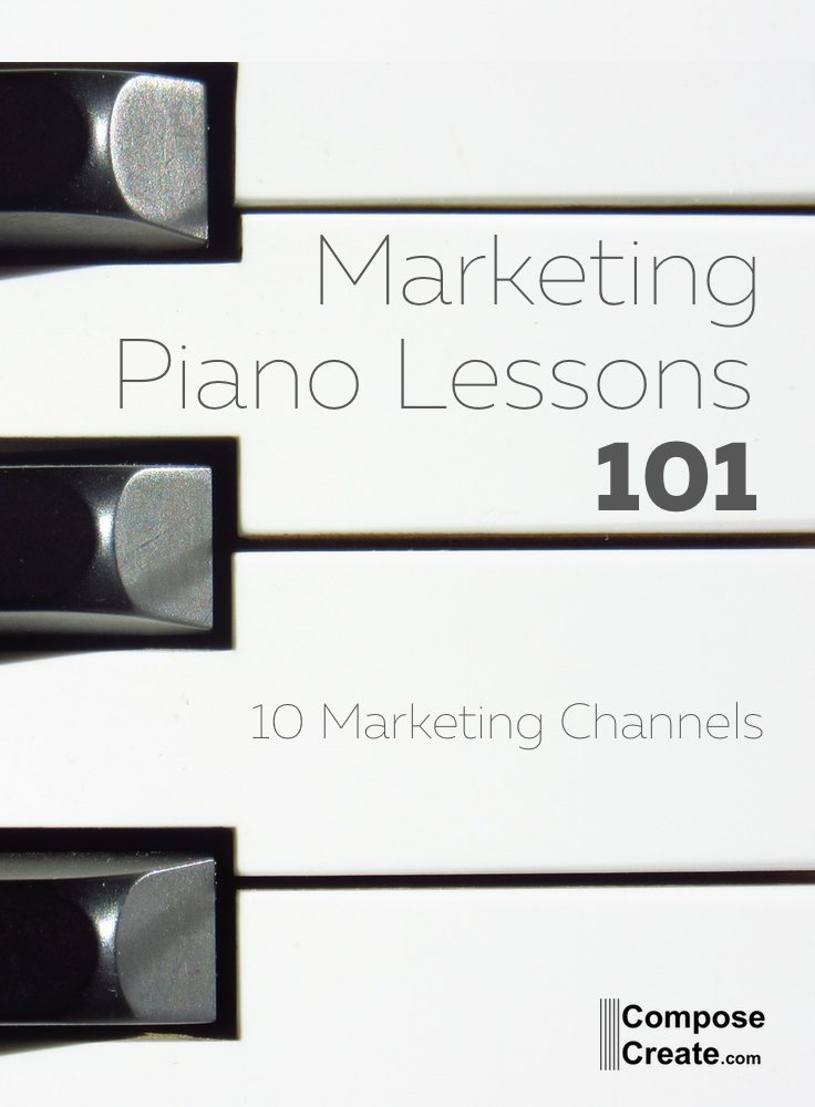 Marketing Piano Lessons 101 - 10 ways to market your piano studio | composecreate.com