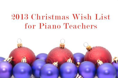 2013 Christmas Wish List for Piano Teachers