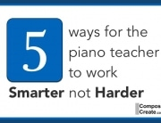 5 ways for the piano teacher to work smarter not harder