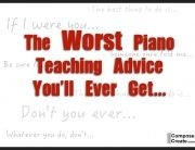 Worse Piano Teaching Advice You'll Ever Get