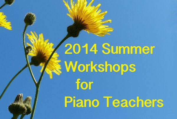 Summer 2014 Piano Teaching Learning Opportunities