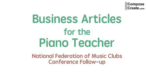 Business Articles for the Piano Teacher – NFMC Follow-up