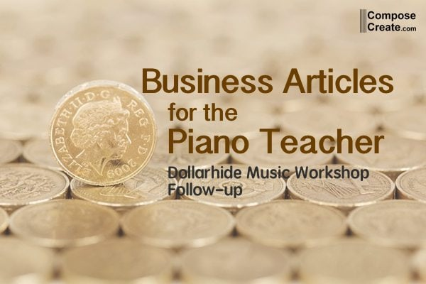 Business Articles for the Piano Teacher – Dollarhide follow-up