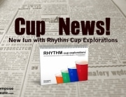 new fun with rhythm cup explorations