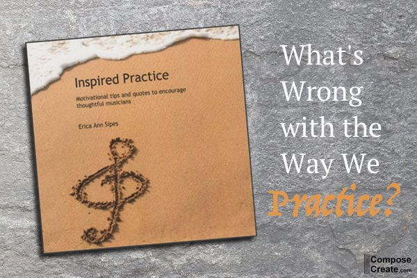 GIVEAWAY! What's Wrong With the Way We Practice?