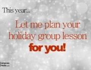Plan your holiday group lesson