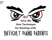 Difficult piano parents