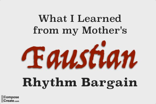 What I Learned Faustian Rhythm Bargain