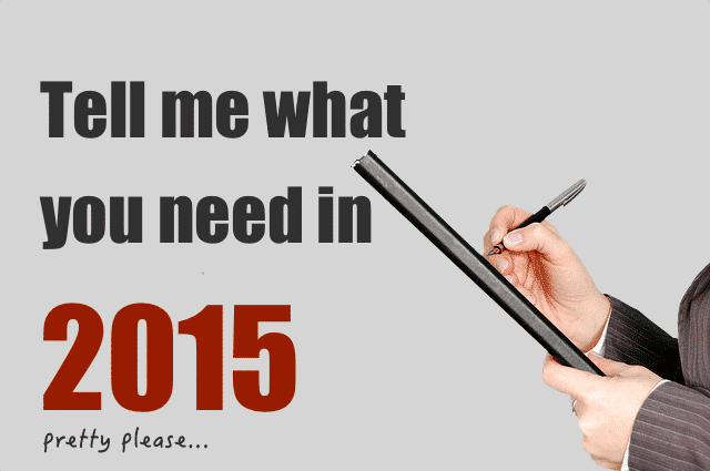What you need in 2015