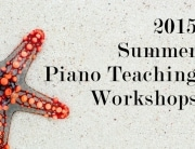 2015 Summer Piano teaching Workshops
