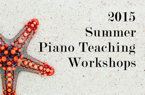2015 Summer Piano teaching Workshops