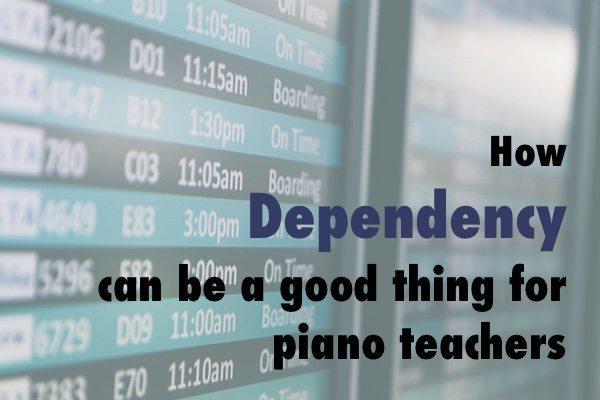 Dependency piano teachers Blog
