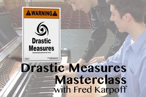 Drastic Measures Masterclass